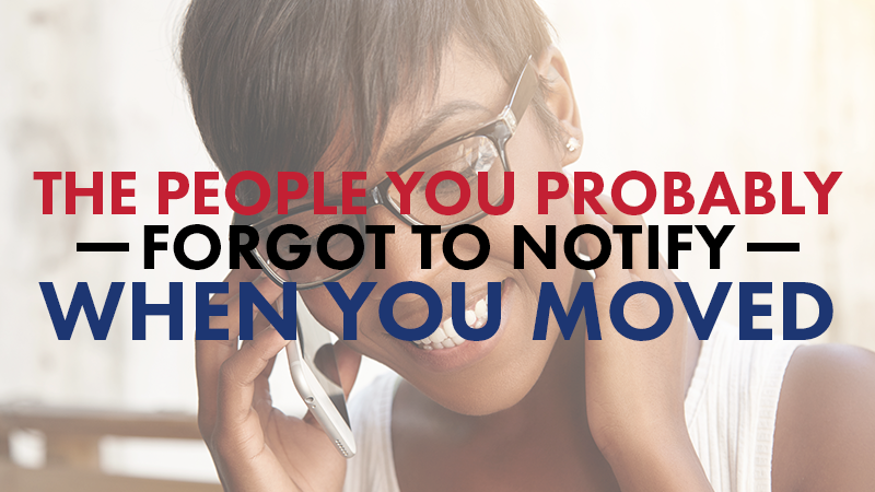 The People You Probably Forgot to Notify When You Moved