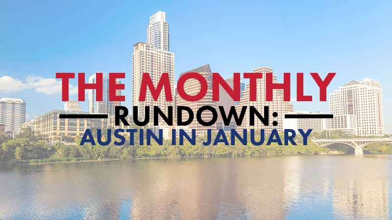 The Monthly Rundown: Austin in January